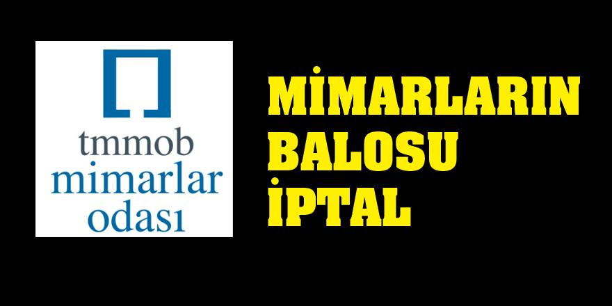 MİMARLARIN BALOSU İPTAL