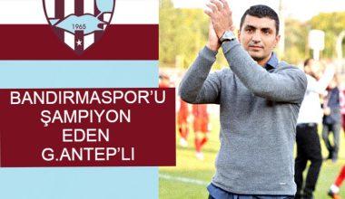 Bandırmaspor'u Şampiyon Eden G.Antep'li