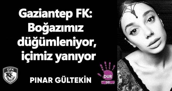 Gaziantep FK Pınar Gültekin için taziye mesajı yayımladı