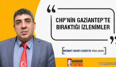 CHP'nin Gaziantep'te bıraktığı izlenimler